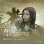 Music corner: Lyrics to 'Greatness' by Amaray